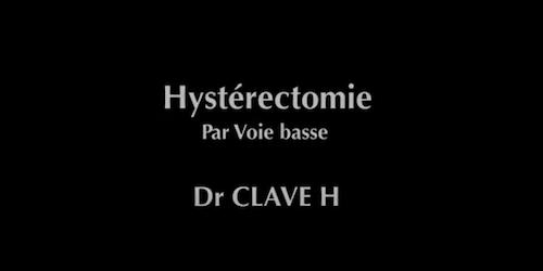 Hysterectomie voie basse Clave H